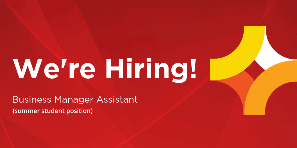 Now Hiring – Business Manager Assistant (Summer Student)