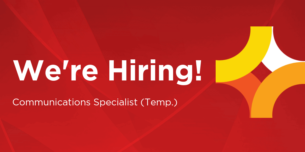 Now Hiring – Communications Specialist (Temporary)