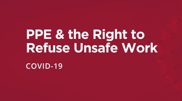 PPE & THE RIGHT TO REFUSE UNSAFE WORK