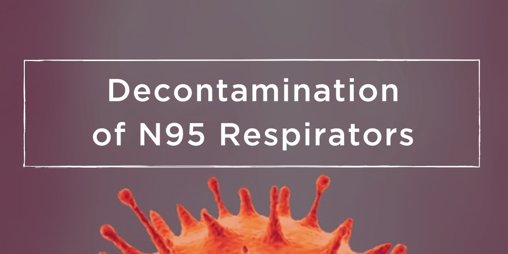 Decontamination of N95 Respirators