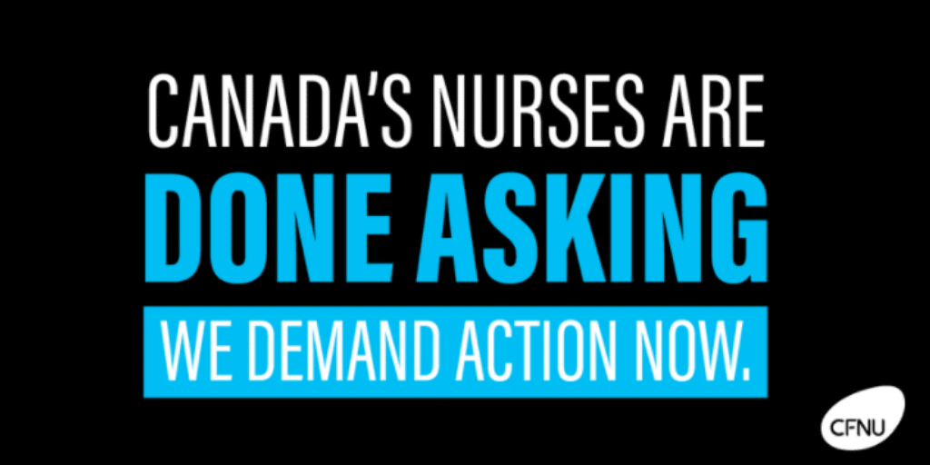 Canada's nurses are done asking – we demand action now